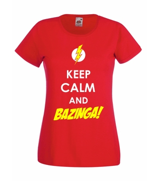 Keep calm and Bazinga!